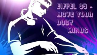 Eiffel 65 - Move Your Body   Minus