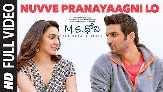 nuvve Pranayaagni Lo Video Song - M.S. Dhoni - The Untold Story (Telugu) | Armaan Malik