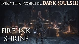 Dark Souls 3 Walkthrough - Everything possible in... Firelink Shrine