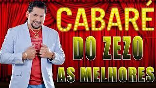 ✅ CABARÉ DO ZEZO AS MELHORES 2021 MÚSICAS INÉDITAS   Ismael Music
