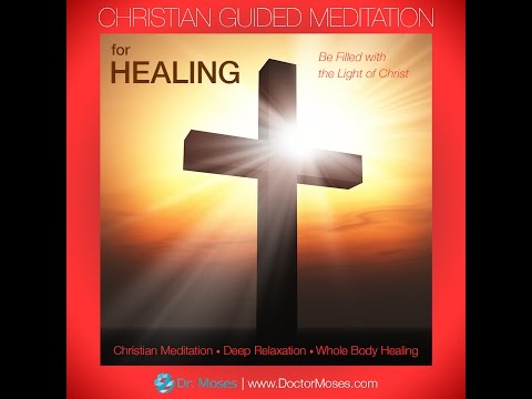 Christian Guided Meditation and Imagery For Healing Meditation Video: Complete