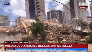 BAND JORNALISMO - Prédio residencial desaba em Fortaleza