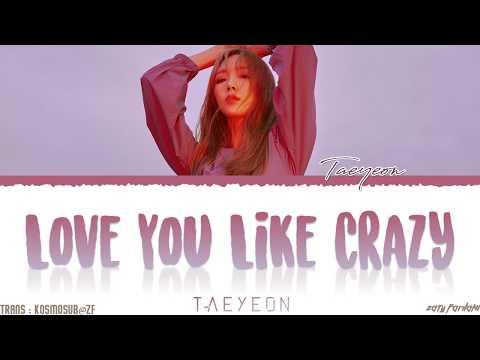 TAEYEON (태연) - 'LOVE YOU LIKE CRAZY' Lyrics [Color Coded_Han_Rom_Eng]