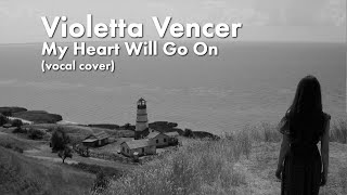 My Heart Will Go On - Celine Dion (cover) by Violetta Vencer / Виолетта Венсер. Кавер. Селин Дион