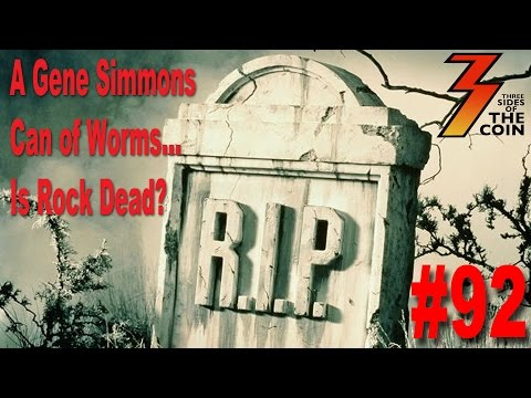Ep. 92 We Open A Gene Simmons Can of Worms... Is Rock Dead?