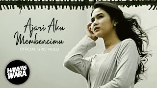 Download lagu Hanyas Wara - Ajari Aku Membencimu (Official Lyric Video) OST Samudra Cinta