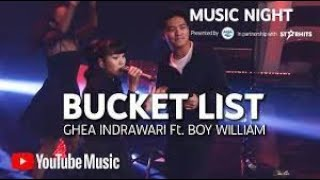 Download GHEA INDRAWARI Ft. BOY WILLIAM - BUCKET LIST (LIVE AT YOUTUBE MUSIC NIGHT)