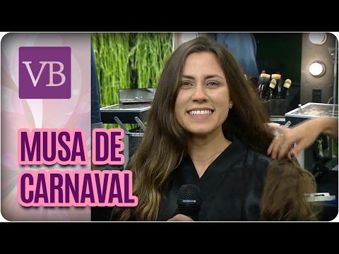 Transformação de Musa de Carnaval - Você Bonita (17/02/17)