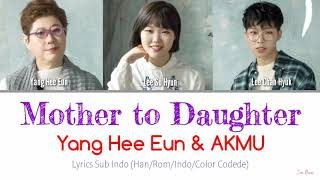[INDO SUB] Yang Hee Eun & AKMU - Mother to Daughter Lyrics (Han/Rom/Indo/Color Codede)