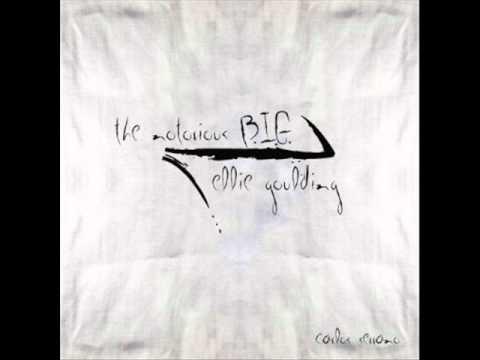 THE NOTORIOUS B.I.G. VS. ELLIE GOULDING --...