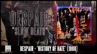 DESPAIR - Slow Death (Album Track)