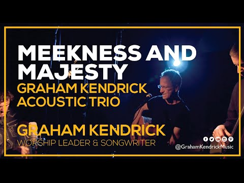 Graham Kendrick - Meekness and Majesty (Acoustic Trio Sessions)