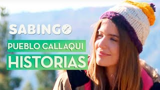 Historias de Pueblo - Callaqui | Sabingo