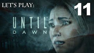 Let's Play Until Dawn - Part 11 - Horror Game - PS4 Gameplay