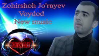 Zohirshoh Jo'rayev   Voydod  New music