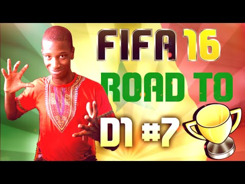 FIFA 16 | ROAD TO D1 #7 | SENEGAL MA FIERTÉ !