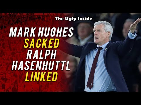 Mark Hughes sacked, Ralph Hasenhüttl linked | The Ugly Inside Live