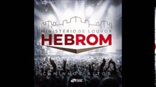 Ministério Hebrom - Caminhos Altos CD COMPLETO.