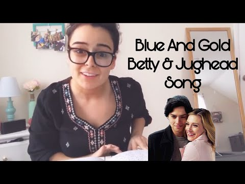 Blue and Gold - A Betty and Jughead Song