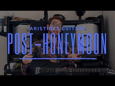Aristides Guitars: Post Honeymoon Thoughts