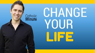 Change Your Life - Catholic Video by Catholic Speaker Ken Yasinski