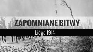 Zapomniane Bitwy - Liége 1914