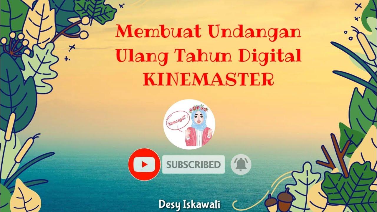 Tutorial Undangan Ulang Tahun Digital Kinemaster Youtube