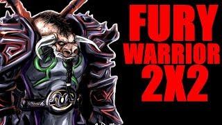 FURY WARRIOR 2X2 ● WoW Legion