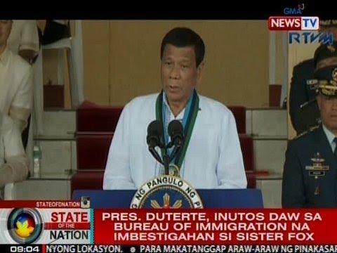 SONA: Pres. Duterte, iniutos daw sa Bureau of Immigration na imbestigahan si Sister Fox