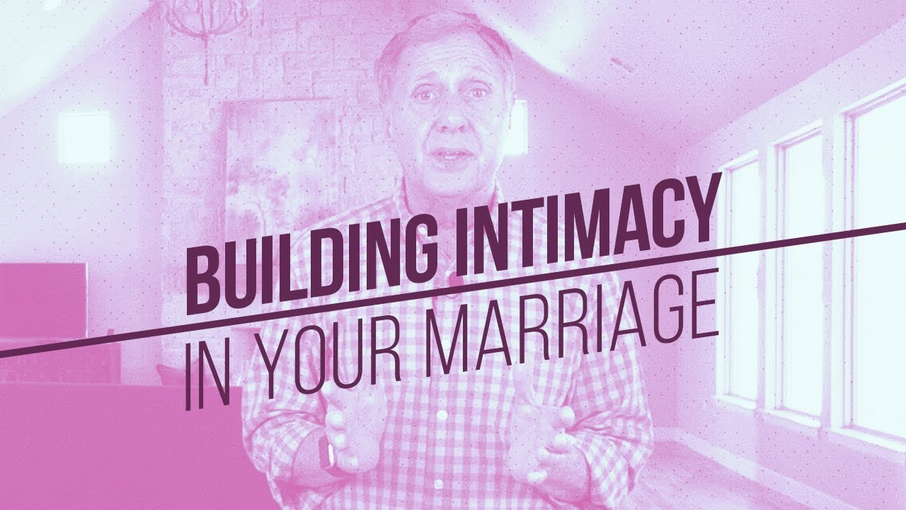 Building intimacy in a marriage