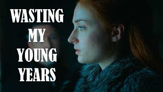 Sansa Stark | Wasting My Young Years