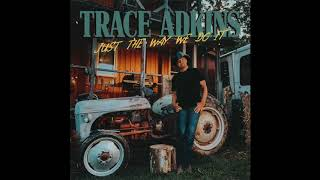 Trace Adkins - Just The Way We Do It (Audio Video) YouTube Videos