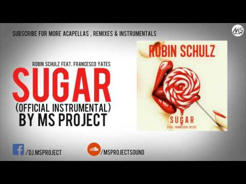 Robin Schulz feat Francesco Yates  Sugar  Instrumental + DL