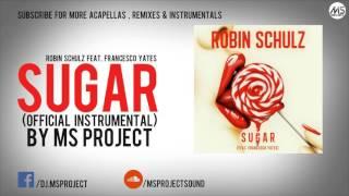 Robin Schulz feat. Francesco Yates - Sugar (Official Instrumental) + DL