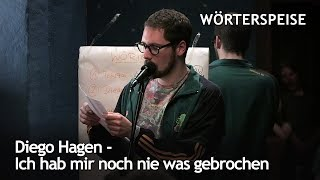 Diego Hagen – Ich hab mir noch nie was gebrochen