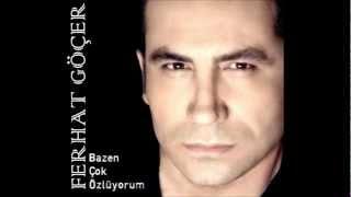Ferhat Göçer - Bazen Çok Özlüyorum (2013) + Sözler