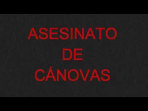 ASESINATO  DE CÁNOVAS - HDE