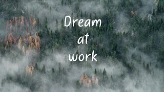 Dream at work | Beautiful Chill Mix