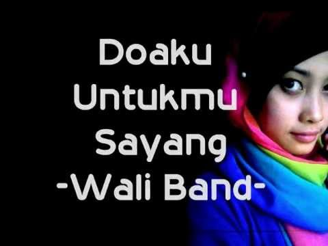 Lirik Doaku Untukmu Sayang   Wali Band