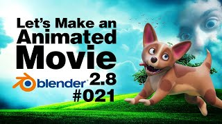 Let's Make a 3D Movie in Blender 2.8 #021