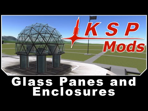 KSP Mods - Glass Panes and Enclosures