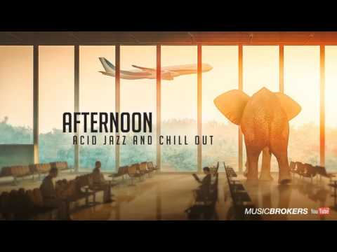 Afternoon - Lounge Music for Astounding Moments - Full Album - New! 2016