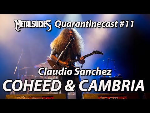 COHEED AND CAMBRIA's Claudio Sanchez on The Quarantinecast #11