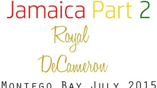 VLOG 2|Jamaica- Royal Decameron