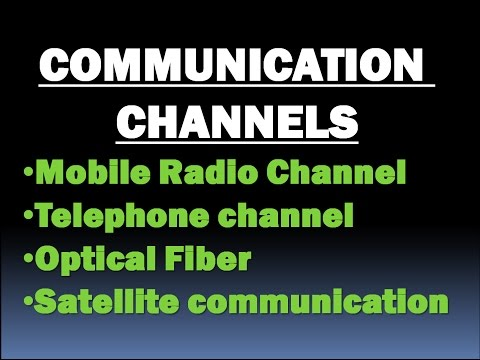 Communication Channels- Channels Of Communication (Optical Fiber, Telephone, Satellite Mobile Radio)