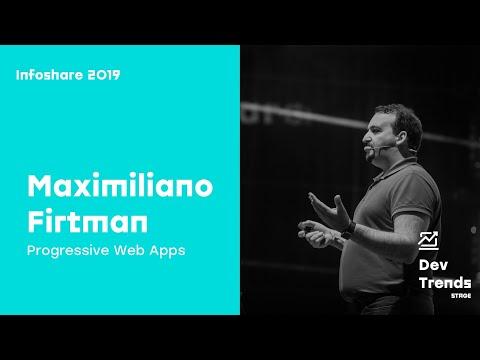 Infoshare 2019: Maximiliano Firtman - Progressive Web Apps