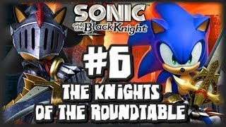 Sonic & the Black Knight - (1080p) Part 6 - The Knights of the Roundtable