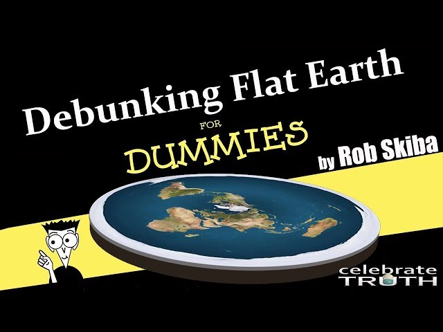 Debunking Flat Earth for Dummies