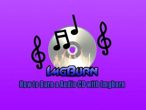 How to Burn a Audio CD with Imgburn