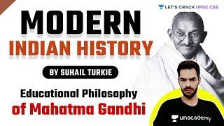 Educational Philosophy of Mahatma Gandhi   Modern Indian History For UPSC CSE 2021/2022/2023